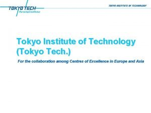 Tokyo Institute of Technology Tokyo Tech For the