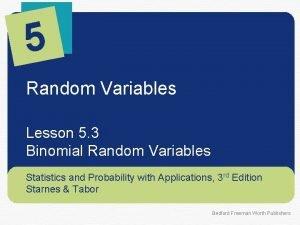 5 Random Variables Lesson 5 3 Binomial Random