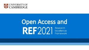 Open Access and REF Open Access policy 1