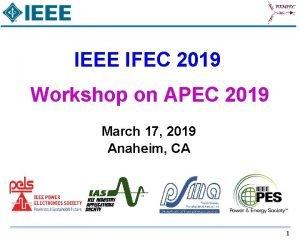 IEEE IFEC 2019 Workshop on APEC 2019 March