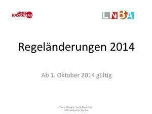 Regelnderungen 2014 Ab 1 Oktober 2014 gltig David