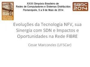 XXXII Simpsio Brasileiro de Redes de Computadores e
