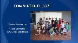 COM VIATJA EL SO Nenes i nens de