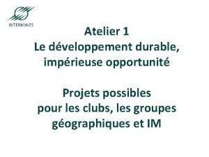 Atelier 1 Le dveloppement durable imprieuse opportunit ParisSaintEtienneNancy