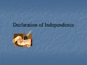 Declaration of Independence Declaration of Independence Rough Draft
