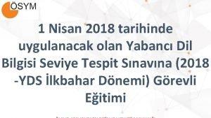 1 Nisan 2018 tarihinde uygulanacak olan Yabanc Dil