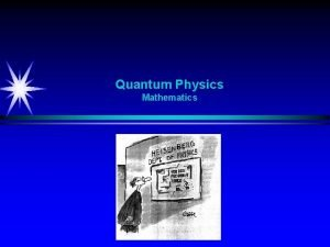 Quantum Physics Mathematics Quantum Physics Tools in Real