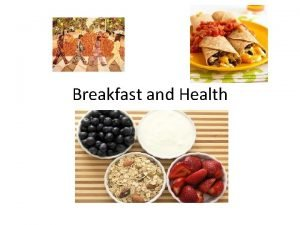 Breakfast and Health Breakfast is the MOST important