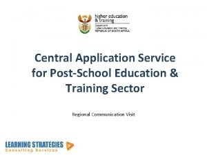 Central Application Service for PostSchool Education Training Sector