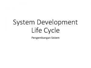 System Development Life Cycle Pengembangan Sistem Definisi SDLC