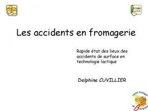 Les accidents en fromagerie Rapide tat des lieux