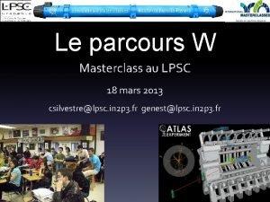 Le parcours W Masterclass au LPSC 18 mars