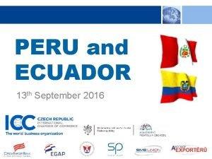 PERU and ECUADOR 13 th September 2016 PERU