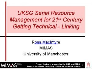 UKSG Serial Resource Management for 21 st Century