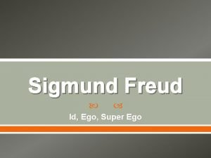 Sigmund Freud Id Ego Super Ego Freud Background