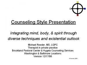 Counseling Style Presentation Integrating mind body spirit through