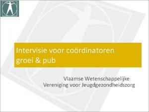 Intervisie voor cordinatoren groei pub Vlaamse Wetenschappelijke Vereniging