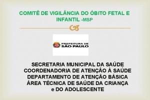 COMIT DE VIGIL NCIA DO BITO FETAL E
