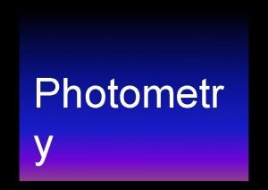 Photometr y Aperture Photometry Aperture Photometry Image of