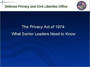 The Privacy Act of 1974 Budget Documentation and