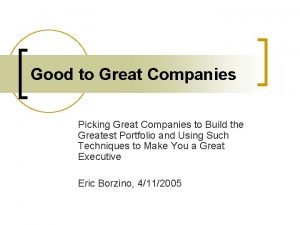 Good to Great Companies Picking Great Companies to