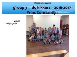 Informatieavond groep 3 de kikkers 2016 2017 Prins