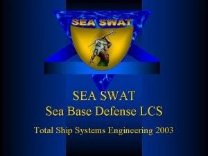 SEA SWAT Sea Base Defense LCS Total Ship