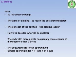 2 Bidding Aims To introduce bidding The aims