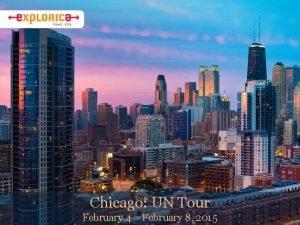 Chicago UN Tour February 4 February 8 2015