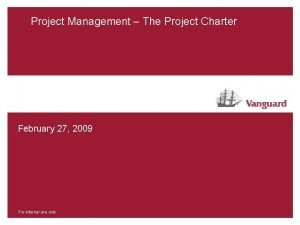 Project Management The Project Charter February 27 2009