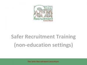 Safer Recruitment Training noneducation settings The Safer Recruitment