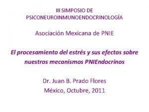 III SIMPOSIO DE PSICONEUROINMUNOENDOCRINOLOGA Asociacin Mexicana de PNIE