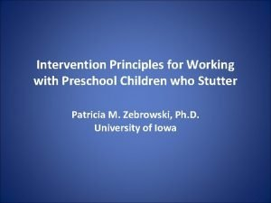 Intervention Principles for Working with Preschool Children who