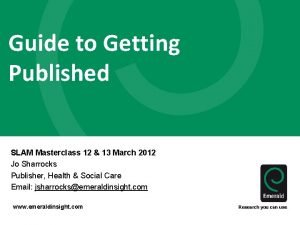 Guide to Getting Published SLAM Masterclass 12 13