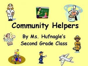 Community Helpers By Ms Hufnagles Second Grade Class