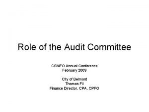 Role of the Audit Committee CSMFO Annual Conference