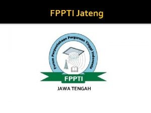 FPPTI Jateng JAWA TENGAH Kegiatan FPPTI JAWA TENGAH