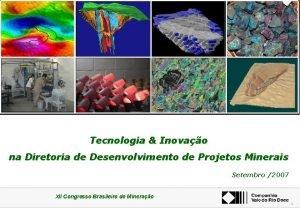 XII Congresso Brasileiro de Minerao Tecnologia Inovao na