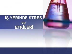 YERNDE STRES ve ETKLER STRES n inde bulunduumuz
