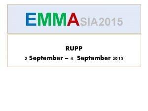 EMMASIA 2015 RUPP 2 September 4 September 2015