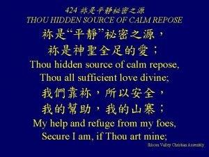 424 THOU HIDDEN SOURCE OF CALM REPOSE Thou