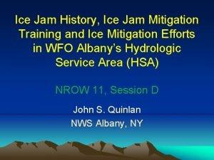 Ice Jam History Ice Jam Mitigation Training and