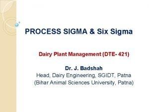 PROCESS SIGMA Six Sigma Dairy Plant Management DTE