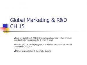 Global Marketing RD CH 15 Role of Marketing