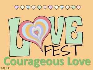 Courageous Love 9 22 19 I COURAGEOUS LOVE