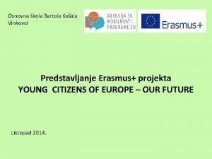 Osnovna kola Bartola Kaia Vinkovci Predstavljanje Erasmus projekta