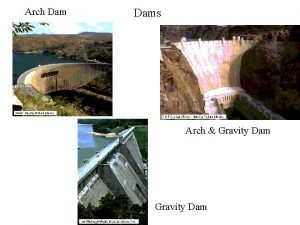 Arch Dams Arch Gravity Dam Dams cont Hydrostatic