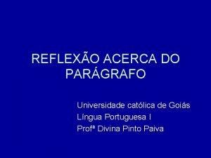 REFLEXO ACERCA DO PARGRAFO Universidade catlica de Gois