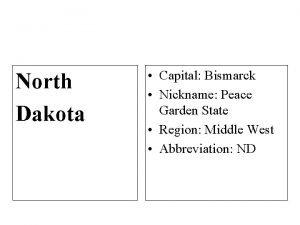 North Dakota Capital Bismarck Nickname Peace Garden State