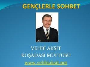 GENLERLE SOHBET VEHB AKT KUADASI MFTS www vehbiaksit